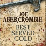 Review: Best Served Cold by Joe Abercomrbie